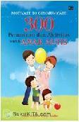 Motivate to Communicate : 300 Permainan dan Aktivitas untuk Anak Autis