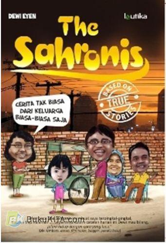 Cover Buku The Sahronis : Cerita Tak Biasa dari Keluarga Biasa-Biasa Saja