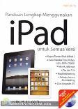 Panduan Lengkap Menggunakan iPad untuk Semua Versi