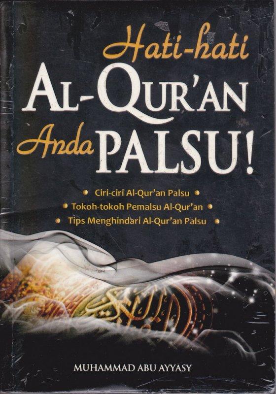 Cover Buku Hati-Hati Al-Quran Anda Palsu (Disc 50%)