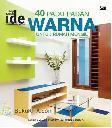 Seri Rumah Ide : 40 Padu Padan Warna untuk Rumah Mungil