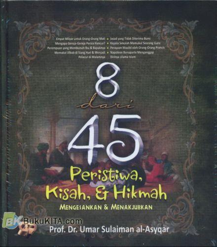 Cover Buku 8 dari 45 Peristiwa Kisah, & Hikmah Mengesankan & Menakjubkan