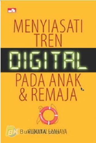 Cover Buku Menyiasati Tren Digital pada Anak & Remaja