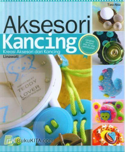 Cover Buku Aksesori Kancing : Kreasi Aksesori dari Kancing