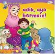 Adik Ayo Bermain - Seri Buku untuk Kakak