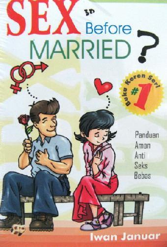 Cover Buku Sex Before Married? #1 (Panduan Aman Anti Seks Bebas)