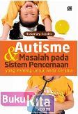 Autisme & Masalah pada Sistem Pencernaan yang Penting untuk Anda Ketahui