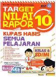Target Nilai Rapor 10 : Kupas Habis Semua Pelajaran Kelas 6 SD/MI (Promo Best Book)