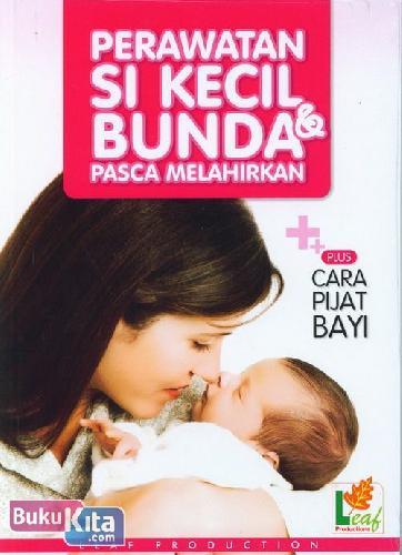 Cover Buku Perawatan Si Kecil & Bunda Pasca Melahirkan