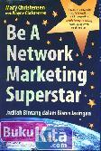 Be A Network Marketing Superstar : Jadilah Bintang dalam Bisnis Jaringan