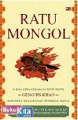 Ratu Mongol : Kisah Ketangguhan Putri-putri Genghis Khan Memimpin Kekaisaran Terbesar di Dunia