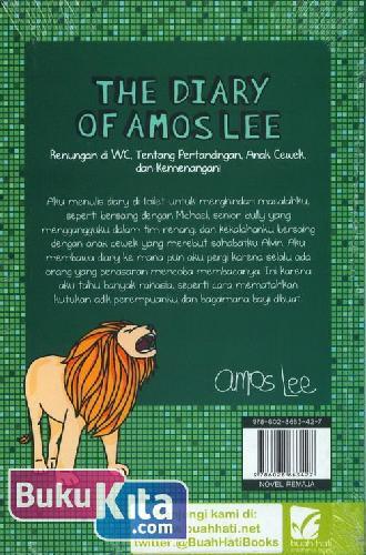 Cover Belakang Buku The Diary of Amos Lee 2 - Renungan di WC, Tentang Pertandingan Anak Cewek dan Kemenangan