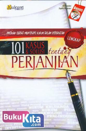 Cover Buku 101 Kasus & Solusi tentang PERJANJIAN (Panduan Cerdas Menyikapi Hukum dalam Perjanjian)
