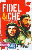 Fidel & Che : Persahabatan Revolusioner Tak Tertandingi