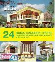 Seri Karya Arsitek : 24 Rumah Modern Tropis Lengkap dengan Denah Perencanaan