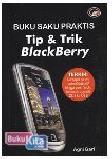 Buku Saku Praktis : Tip & Trik BlackBarry