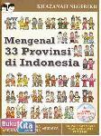 Khazanah Negeriku : Mengenal 33 Provinsi di Indonesia