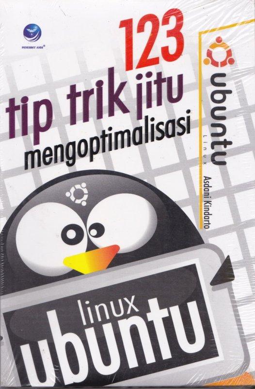 Cover Buku 123 TIP TRIK JITU MENGOPTIMASI LINUX UBUNTU