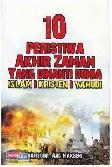 Cover Buku 10 Peristiwa Akhir Zaman Yang Dinanti Dunia Islam-Kristen-Yahudi