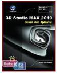 3D STUDIO MAX 2010 - DASAR DAN APLIKASI