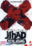 Jihad Terlarang (Kisah Pertobatan Mantan Aktivis NII)