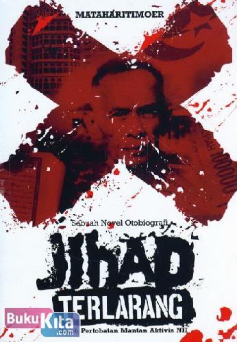 Cover Buku Jihad Terlarang (Kisah Pertobatan Mantan Aktivis NII)