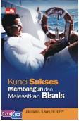 Kunci Sukses Membangun dan Melesatkan Bisnis