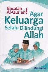 Bacalah Al-Quran! Agar Keluarga Selalu Dilindungi Allah (Disc 50%)