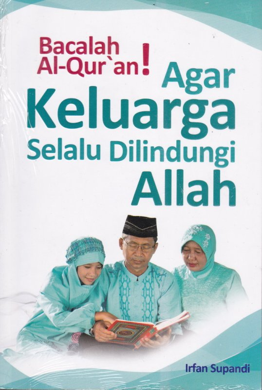 Cover Belakang Buku Bacalah Al-Quran! Agar Keluarga Selalu Dilindungi Allah (Disc 50%)