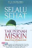 SELALU SEHAT TAK PERNAH MISKIN : Hikmah Puasa & Mukjizat Zakat
