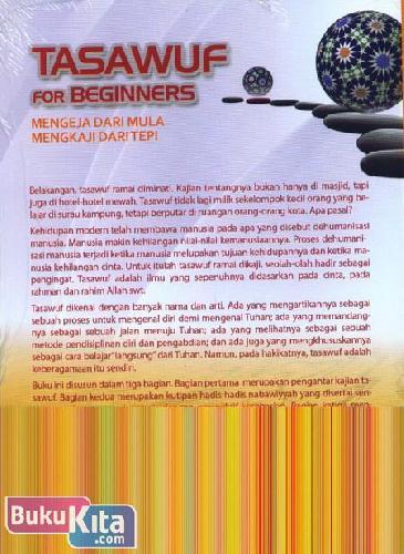 Cover Belakang Buku Tasawuf For Beginners : Mengeja Dari Mula Mengkaji Dari Tepi