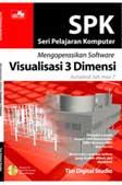 SPK Mengoperasikan Software Visualisasi 3D + CD