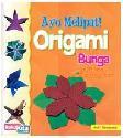 Ayo Melipat! Origami Bunga