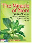 The Miracle Of Noni (Keajaiban Mengkudu dalam Mencegah dan Menyembuhkan Kanker)