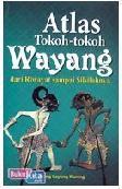 Atlas Tokoh-tokoh Wayang dari Riwayat sampai Silsilahnya