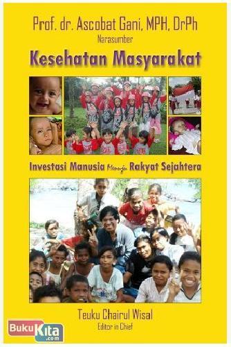 Cover Buku Kesehatan Masyarakat : Investasi Manusia Untuk Kesejahteraan Rakyat