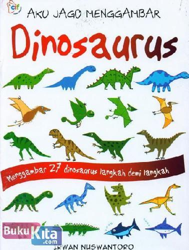 Cover Buku Aku Jago Menggambar Dinosaurus (Menggambar 27 Dinosaurus Langkah Demi Langkah)