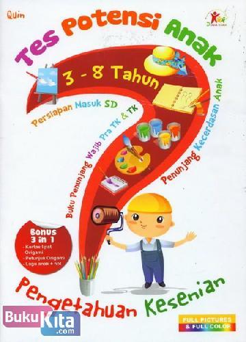 Cover Buku Tes Potensi Anak : Pengetahuan Kesenian (Full Picture & Full Color)