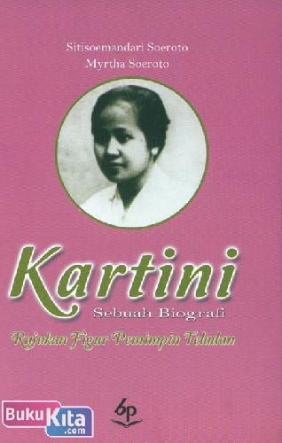 Cover Buku Kartini Sebuah Biografi (kartini Indonesia)