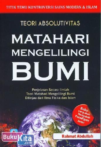Cover Buku Teori Absolutivitas : Matahari Mengelilingi Bumi