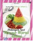 Aroma Rasa Kuliner Indonesia : Hidangan Nasi Warna-Warni Alami