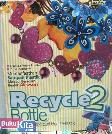 Recycle 2 Bottle : Kreasi Aksesori dari Botol Praktik