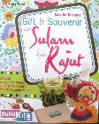 Gift & Souvenir dari Sulam dan Rajut