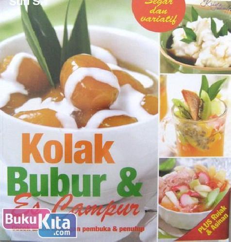 Cover Buku Kolak Bubur & Es Campur : Cocok untuk Hidangan Pembuka & Penutup