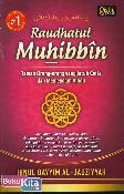 Raudhatul Muhibbin : Taman Orang-orang yang Jatuh Cinta dan Memendam Rindu
