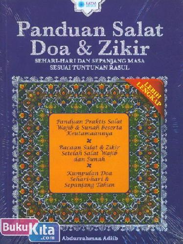 Cover Buku Panduan Salat Doa & Zikir : Sehari-Hari dan sepanjang Masa Sesuai Tuntunan Rasul