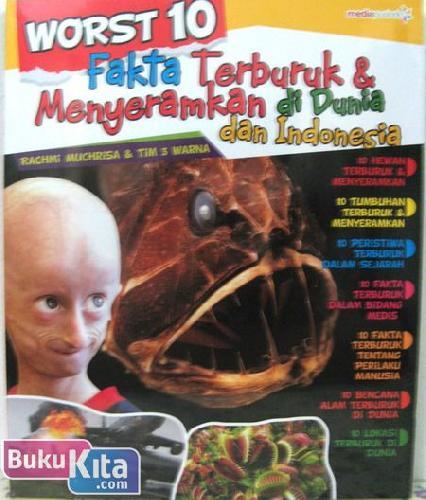 Cover Buku Worst 10 Fakta Terburuk & Menyeramkan di Dunia dan Indonesia