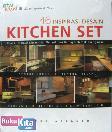 46 Inspirasi Desain Kitchen Set (Ragam Inspirasi Kitchen Set Menarik dari Berbagai Bentuk Konfigurasi)