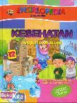 Ensiklopedia Anak Muslim 12 : Kesehatan Nikmat dari Allah