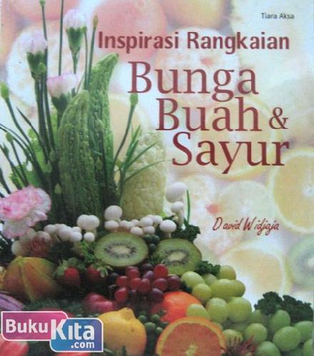 Cover Buku Inspirasi Rangkaian Bunga Buah & Sayur